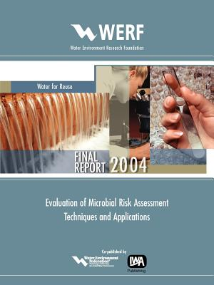 Evaluation of Microbial Risk Assessment Techniques and Applications - Soller, J A