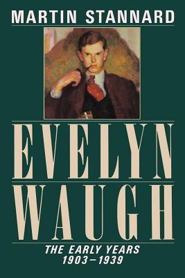 Evelyn Waugh: The Early Years, 1903-1939 - Stannard, Martin