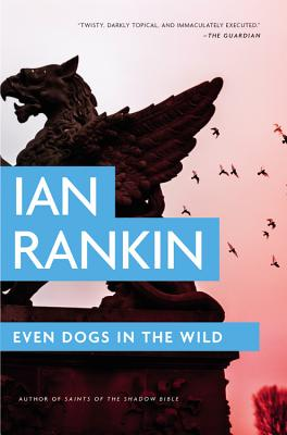 Even Dogs in the Wild - Rankin, Ian, New