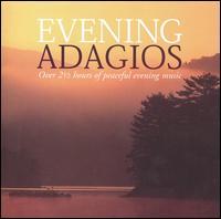 Evening Adagios - Alexander Kerr (violin); Arthur Grumiaux (violin); Bengt Forsberg (piano); Borodin Quartet;...