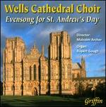 Evensong for St. Andrew's Day - Malcolm Archer (descant); Richard Lewis (spoken word); Rupert Gough (organ); Wells Cathedral Choir (choir, chorus)