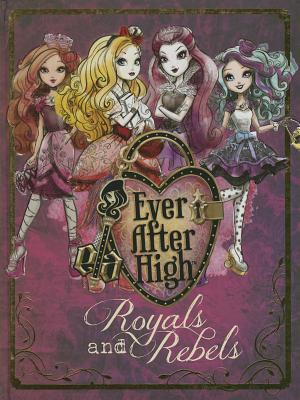 Ever After High: Royals and Rebels book by Parragon | 2