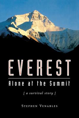 Everest: Alone at the Summit, (a Survival Story) - Venables, Stephen