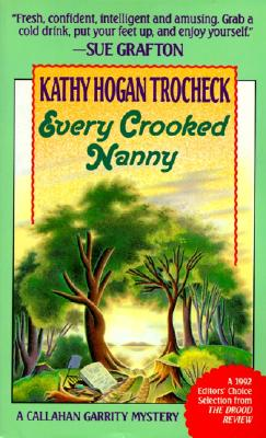Every Crooked Nanny - Trocheck, Kathy Hogan