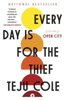 Every Day Is for the Thief: Fiction - Cole, Teju