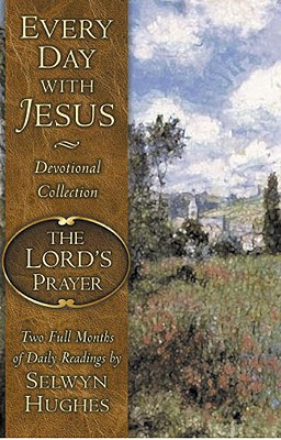 Every Day with Jesus: The Lord's Prayer - Hughes, Selwyn