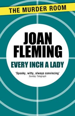 Every Inch a Lady: A Murder of the Fifties - Fleming, Joan