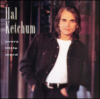 Every Little Word - Hal Ketchum