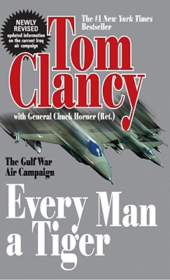 Every Man a Tiger - Clancy, Tom, and Horner, Chuck