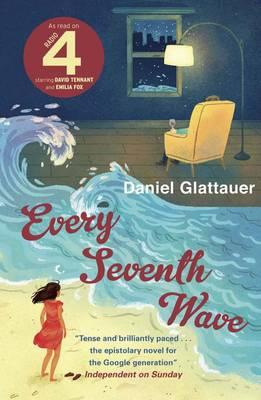 Every Seventh Wave - Glattauer, Daniel, and Bielenberg, Katharina (Translated by), and Bulloch, Jamie (Translated by)