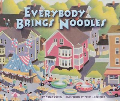 Everybody Brings Noodles - Dooley, Norah