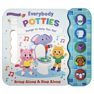 Everybody Potties: Songs to Help You Go - Birdsong, Minnie, and Cottage Door Press (Editor)