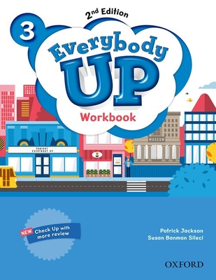 Everybody Up: Level 3: Workbook: Linking your classroom to the wider world - Jackson, Patrick, and Sileci, Susan Banman, and Kampa, Kathleen