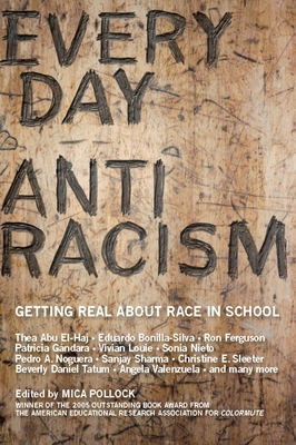 Everyday Antiracism: Getting Real about Race in School - Pollock, Mica (Editor)