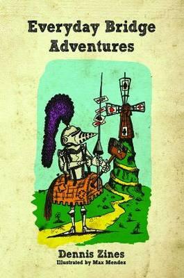 Everyday Bridge Adventures - Zines, Dennis