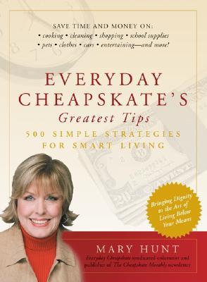 Everyday Cheapskate's Greatest Tips - Hunt, Mary