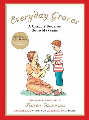 Everyday Graces: A Child's Book of Manners - Santorum, Karen