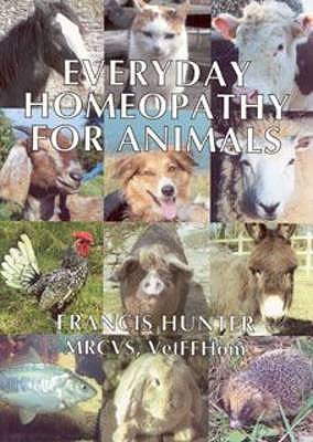 Everyday Homeopathy for Animals - Hunter, Francis E.