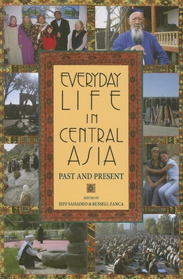Everyday Life in Central Asia: Past and Present - Sahadeo, Jeff (Editor)