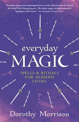 Everyday Magic: Spells & Rituals for Modern Living - Morrison, Dorothy
