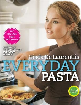 Everyday Pasta: Favorite Pasta Recipes for Every Occasion - de Laurentiis, Giada