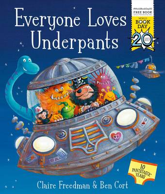 Everyone Loves Underpants: A World Book Day Book - Freedman, Claire