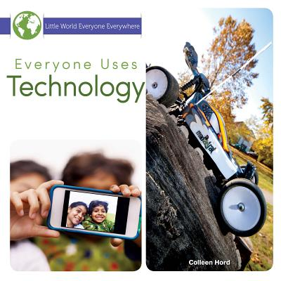 Everyone Uses Technology - Hord, Colleen