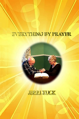 Everything By Prayer - Krieger, Doug (Foreword by), and Tuck, Jerri