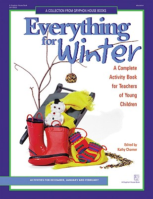 Everything for Winter: An Early Childhood Curriculum Activity Book - Charner, Kathy (Editor)
