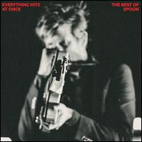 Everything Hits at Once: The Best of Spoon - Spoon
