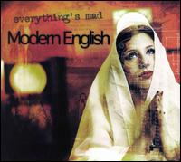 Everything Is Mad - Modern English