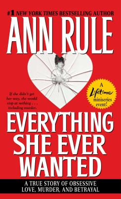 Everything She Ever Wanted - Rule, Ann