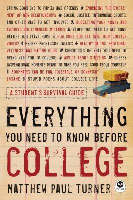 Everything You Need to Know Before College - Turner, Matthew Paul