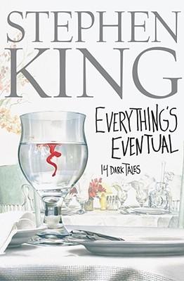 Everything's Eventual: 14 Dark Tales - King, Stephen