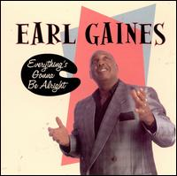 Everything's Gonna Be Alright - Earl Gaines