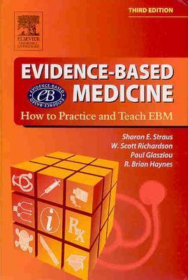 Evidence Based Medicine - Straus, Sharon E, and Richardson, W Scott, and Glasziou, Paul