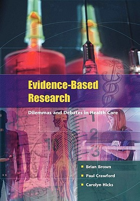 Evidence-Based Research - Brown, Brian, and Crawford, Paul, and Hicks, Carolyn
