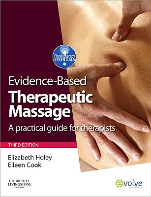Evidence-based Therapeutic Massage: A Practical Guide for Therapists - Holey, Elizabeth A., and Cook, Eileen M.