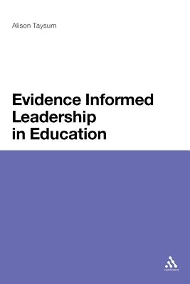 Evidence Informed Leadership in Education - Taysum, Alison