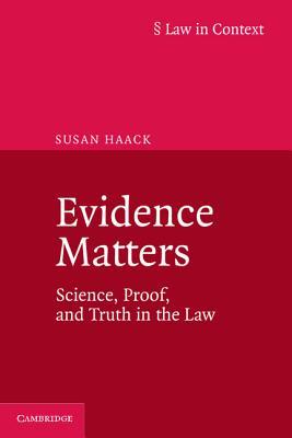 Evidence Matters - Haack, Susan