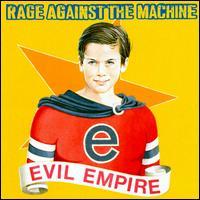 Evil Empire - Rage Against the Machine