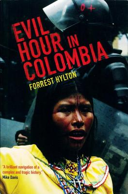 Evil Hour in Colombia - Hylton, Forrest, and Sanchez, Gonzalo (Prologue by)