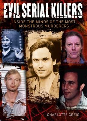 Evil Serial Killers - Greig, Charlotte