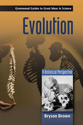 Evolution: A Historical Perspective - Brown, Bryson