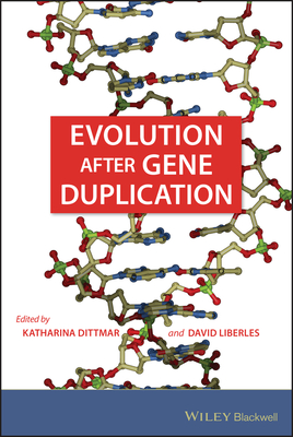 Evolution After Gene Duplication - Dittmar, Katharina, and Liberles, David