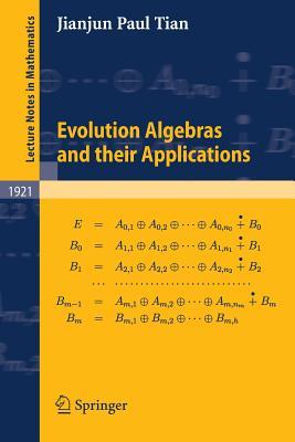 Evolution Algebras and Their Applications - Tian, Jianjun Paul