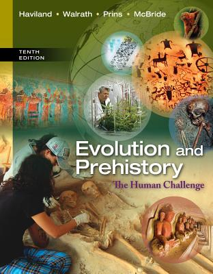 Evolution and Prehistory: The Human Challenge - Haviland, William a, and Walrath, Dana, and Prins, Harald E L