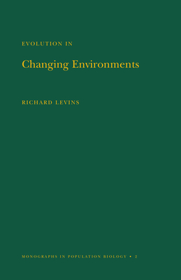 Evolution in Changing Environments: Some Theoretical Explorations - Levins, Richard