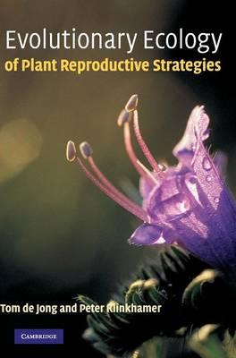 Evolutionary Ecology of Plant Reproductive Strategies - De Jong, Tom