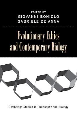 Evolutionary Ethics and Contemporary Biology - Boniolo, Giovanni (Editor), and Anna, Gabriele de (Editor)